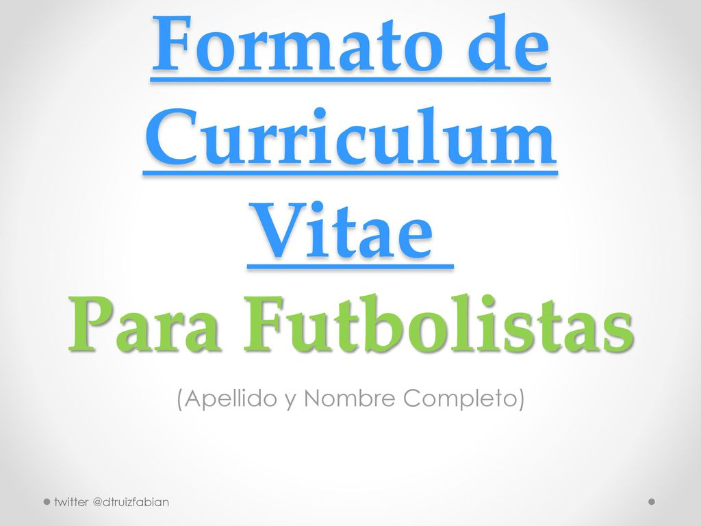 Formato de Curriculum Vitae Para Futbolistas - ppt descargar