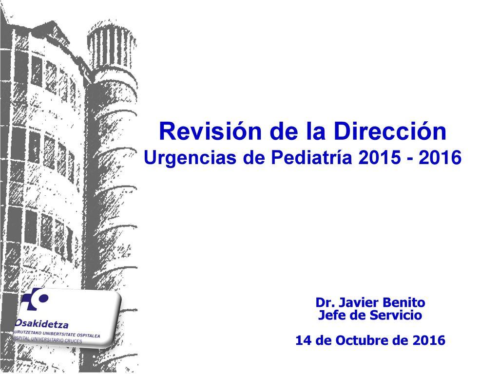 Revisión de la Dirección Urgencias de Pediatría - ppt descargar