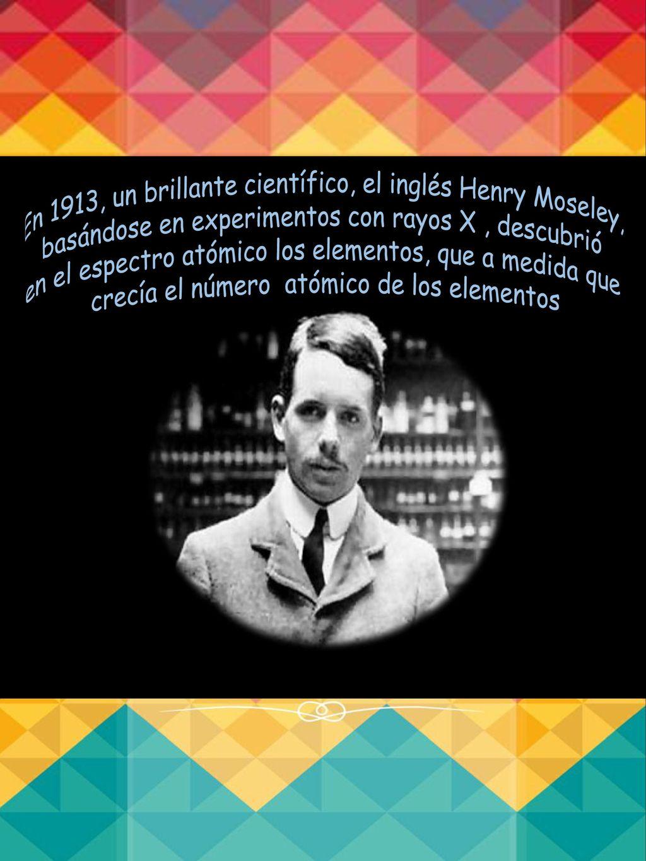 La historia de la tabla peridica ppt descargar en 1913 un brillante cientfico el ingls henry moseley urtaz Images