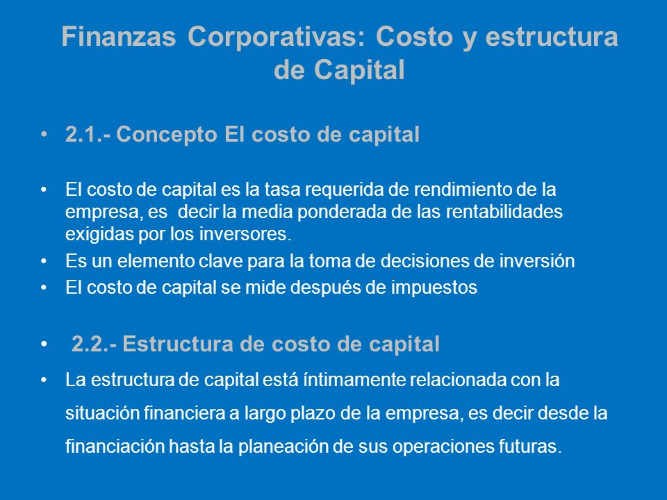 Finanzas Corporativas: Costo y estructura de Capital
