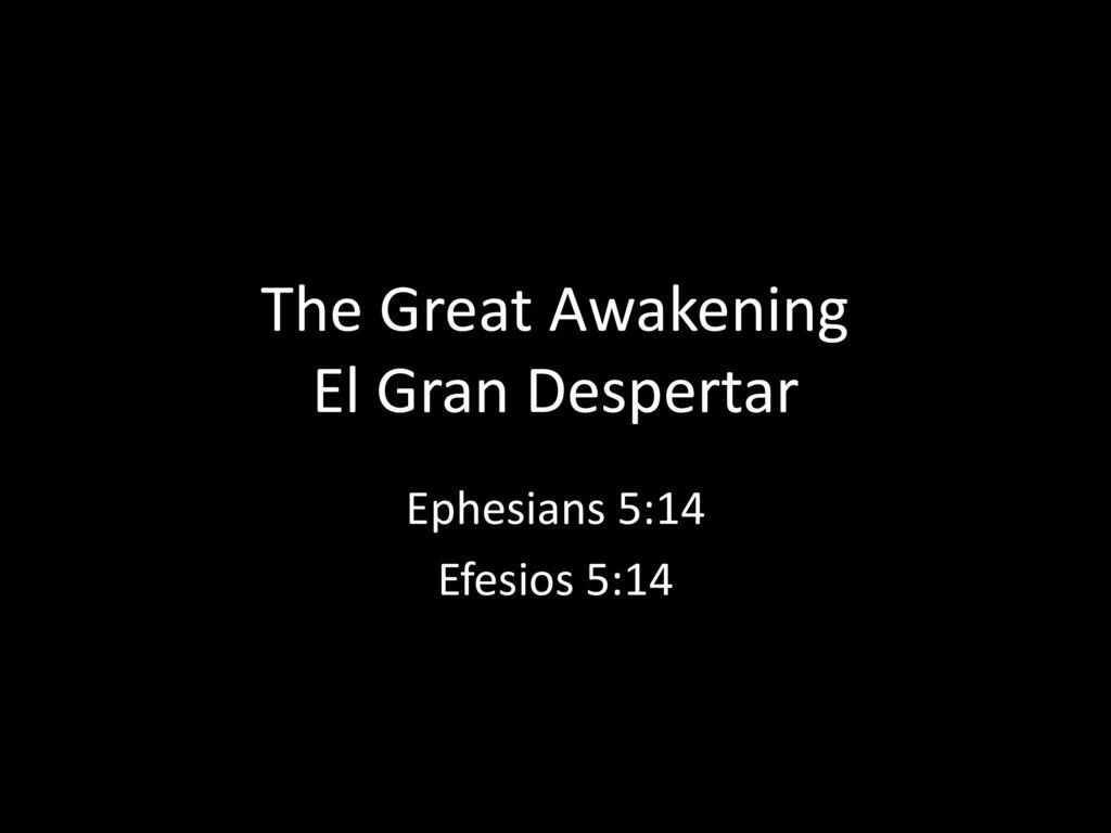 The Great Awakening El Gran Despertar - ppt descargar