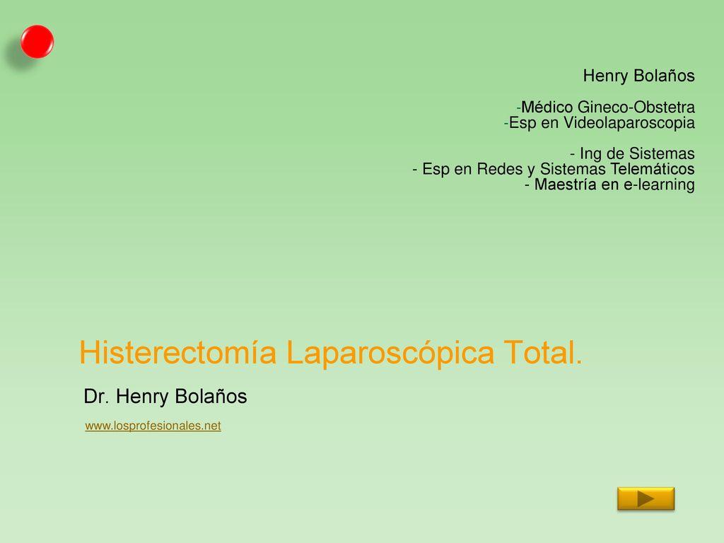 Histerectomía Laparoscópica Total. - ppt descargar