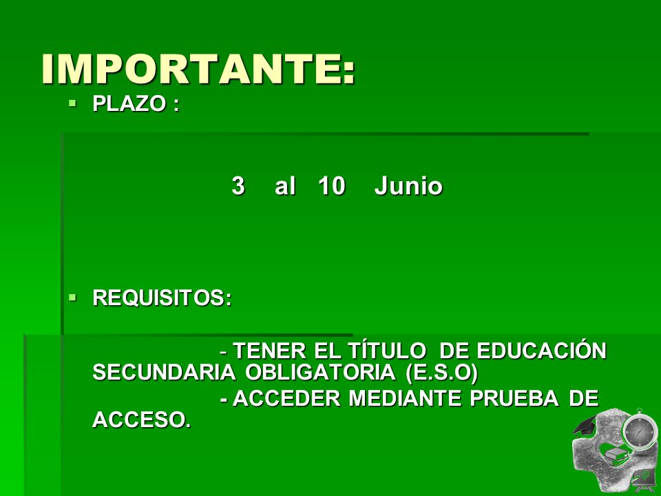 IMPORTANTE: PLAZO : 3 al 10 Junio REQUISITOS: