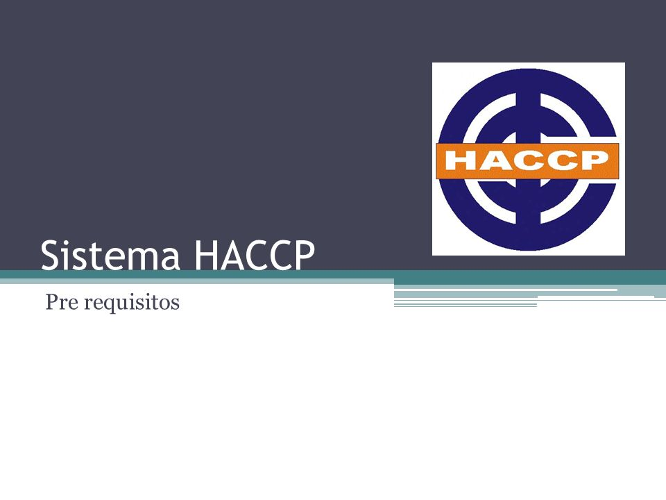 Sistema HACCP Pre requisitos