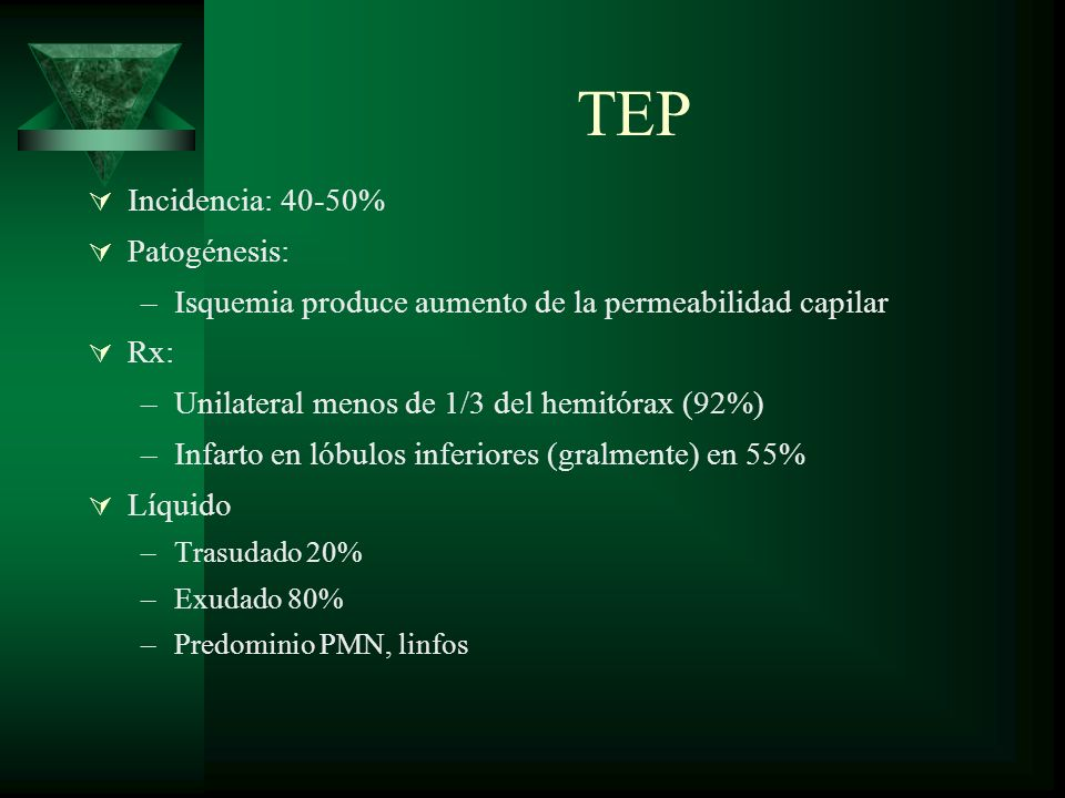 TEP Incidencia: 40-50% Patogénesis:
