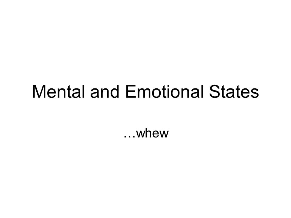 Mental and Emotional States