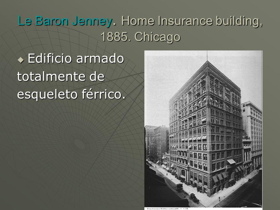 Le Baron Jenney. Home Insurance building, 1885. Chicago