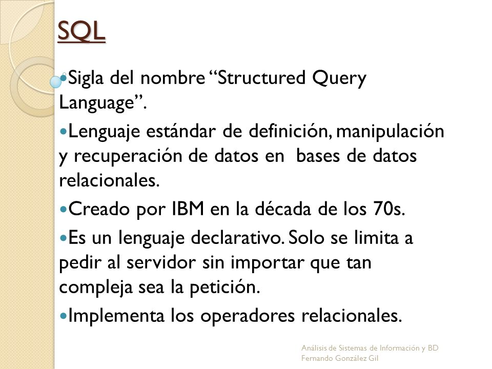 SQL Sigla del nombre Structured Query Language .