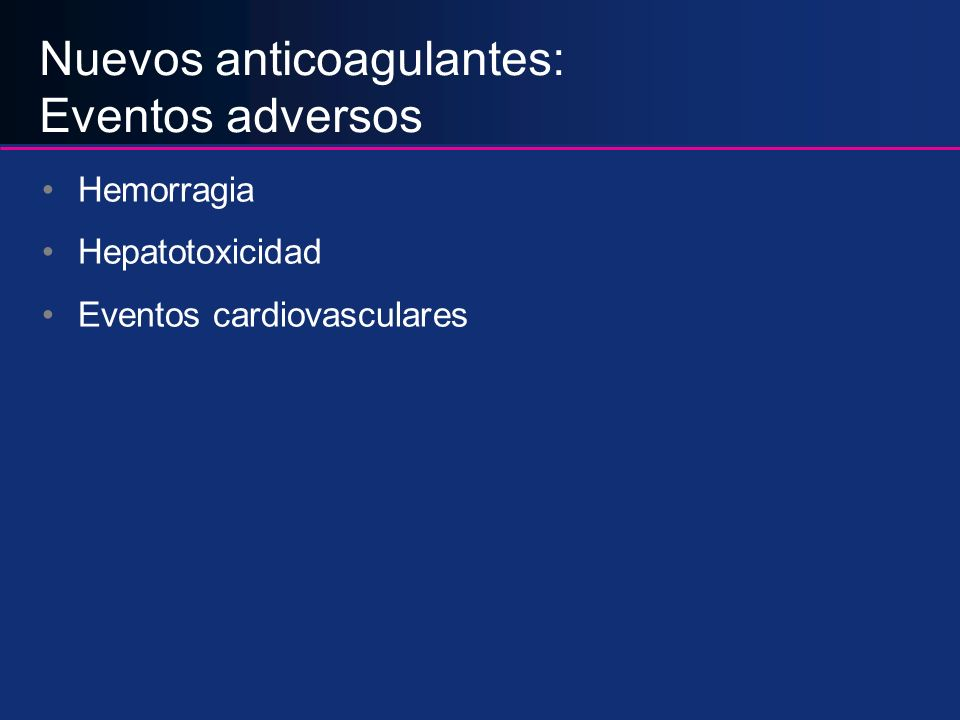 Nuevos anticoagulantes: Eventos adversos