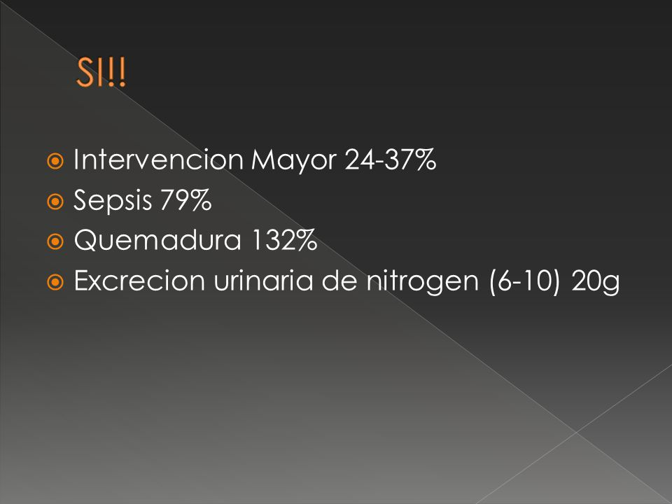 SI!! Intervencion Mayor 24-37% Sepsis 79% Quemadura 132%