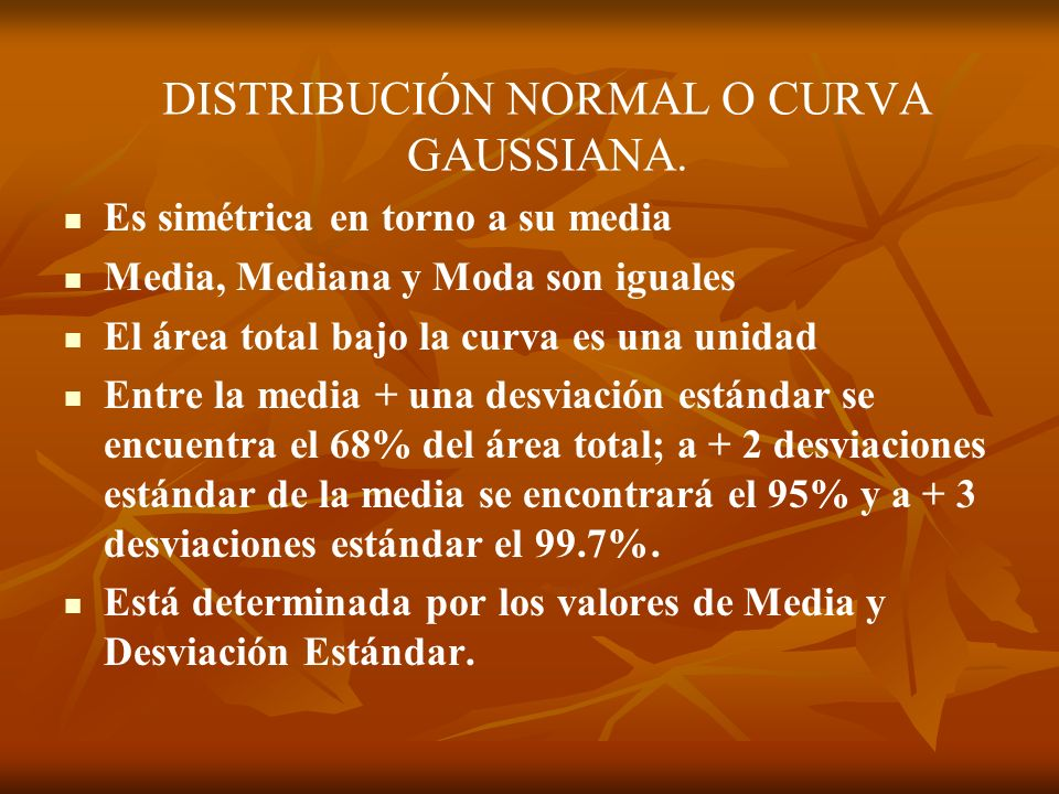DISTRIBUCIÓN NORMAL O CURVA GAUSSIANA.