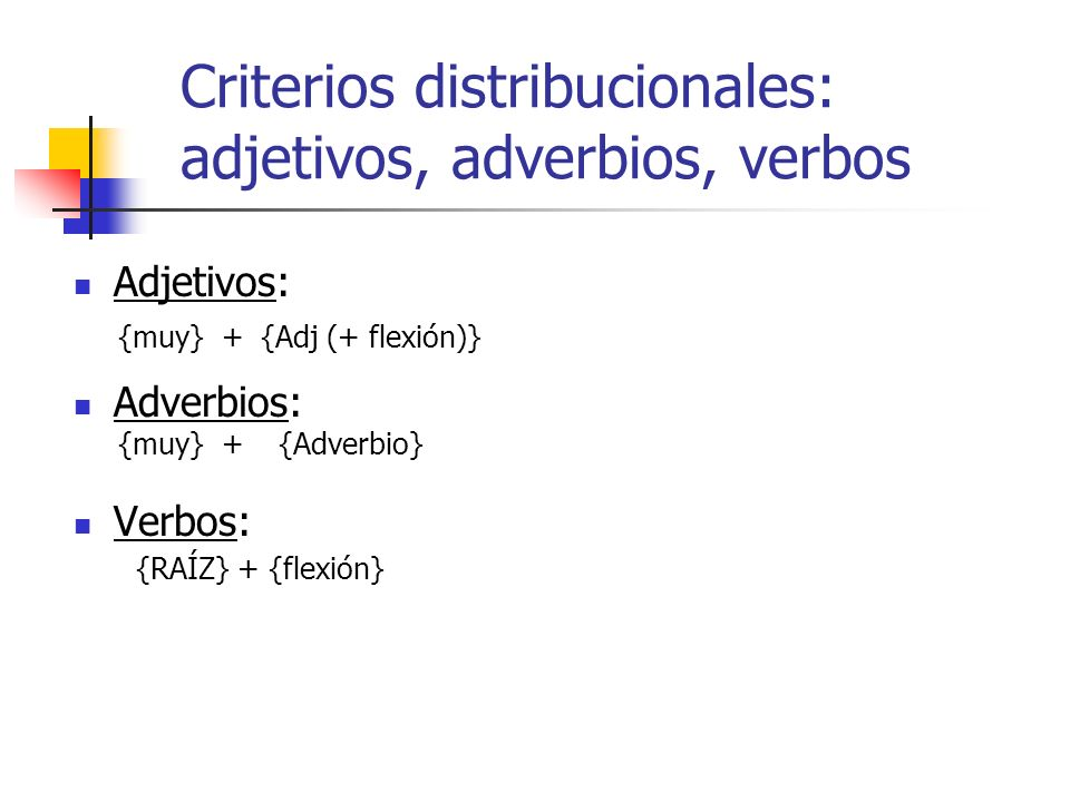 Criterios distribucionales: adjetivos, adverbios, verbos