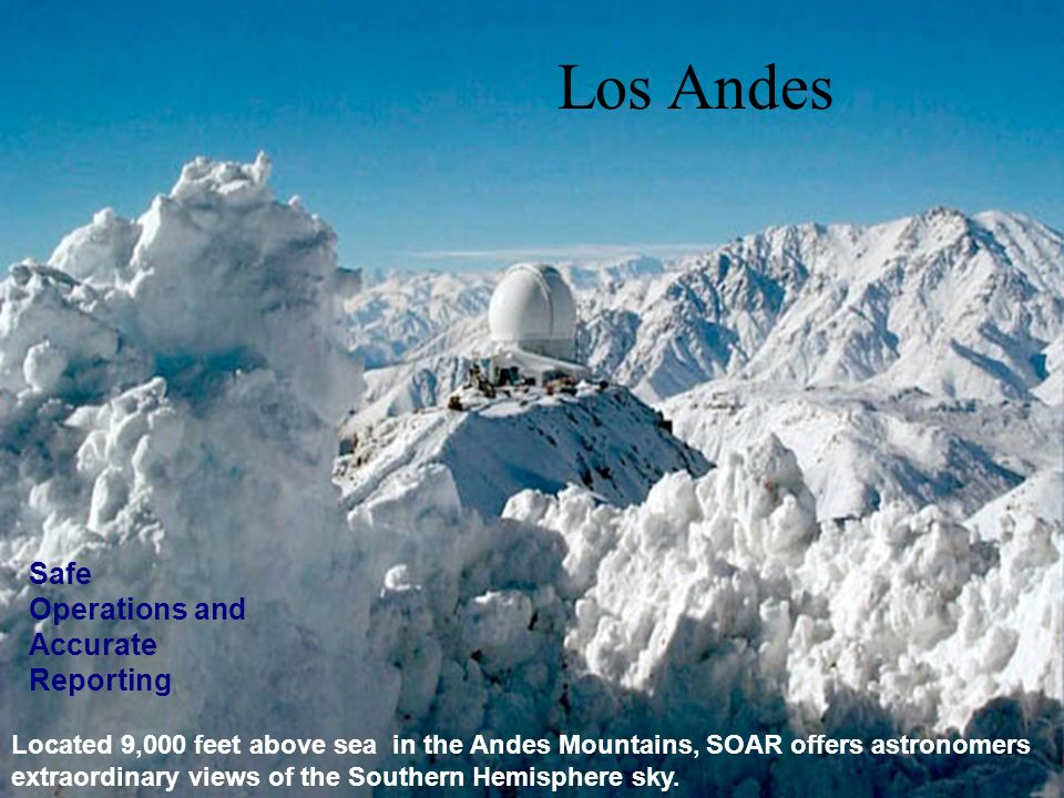 Los Andes Los Andes Safe Operations and Accurate Reporting