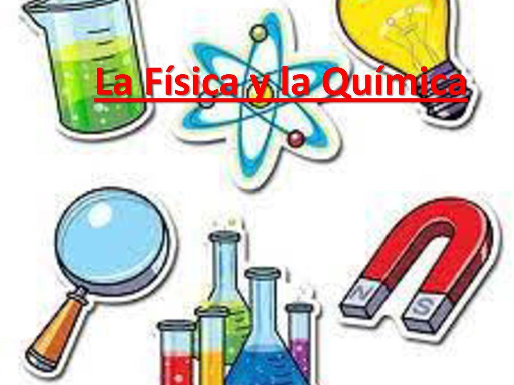 La Física Y La Química.