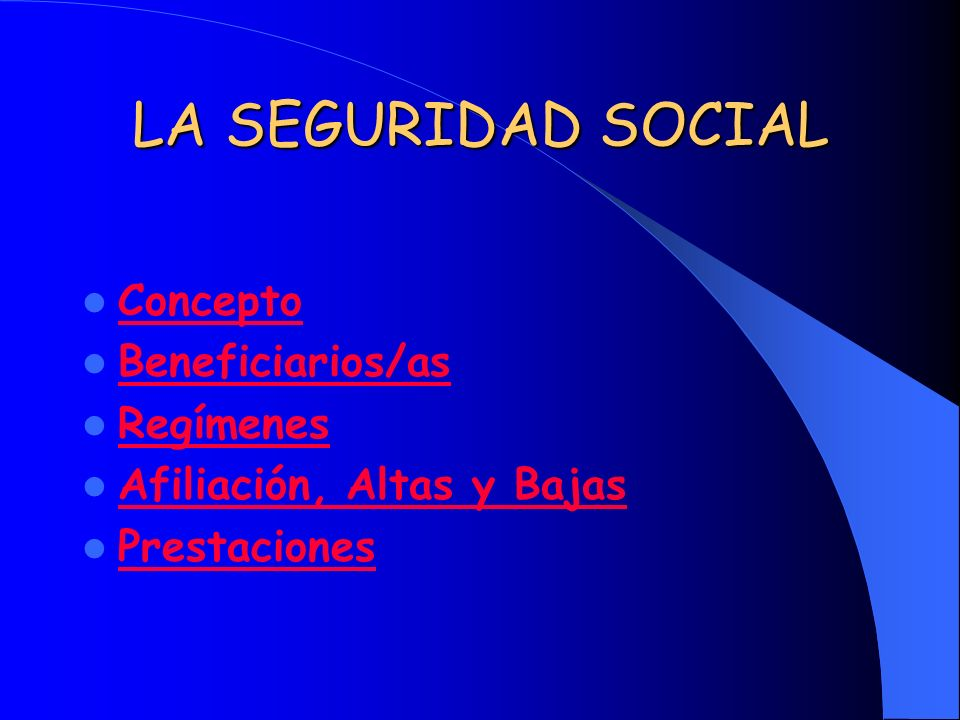 LA SEGURIDAD SOCIAL Concepto Beneficiarios/as Regímenes