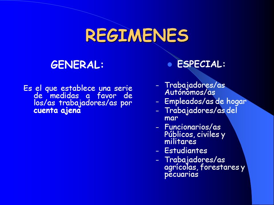 REGIMENES GENERAL: ESPECIAL: Trabajadores/as Autónomos/as