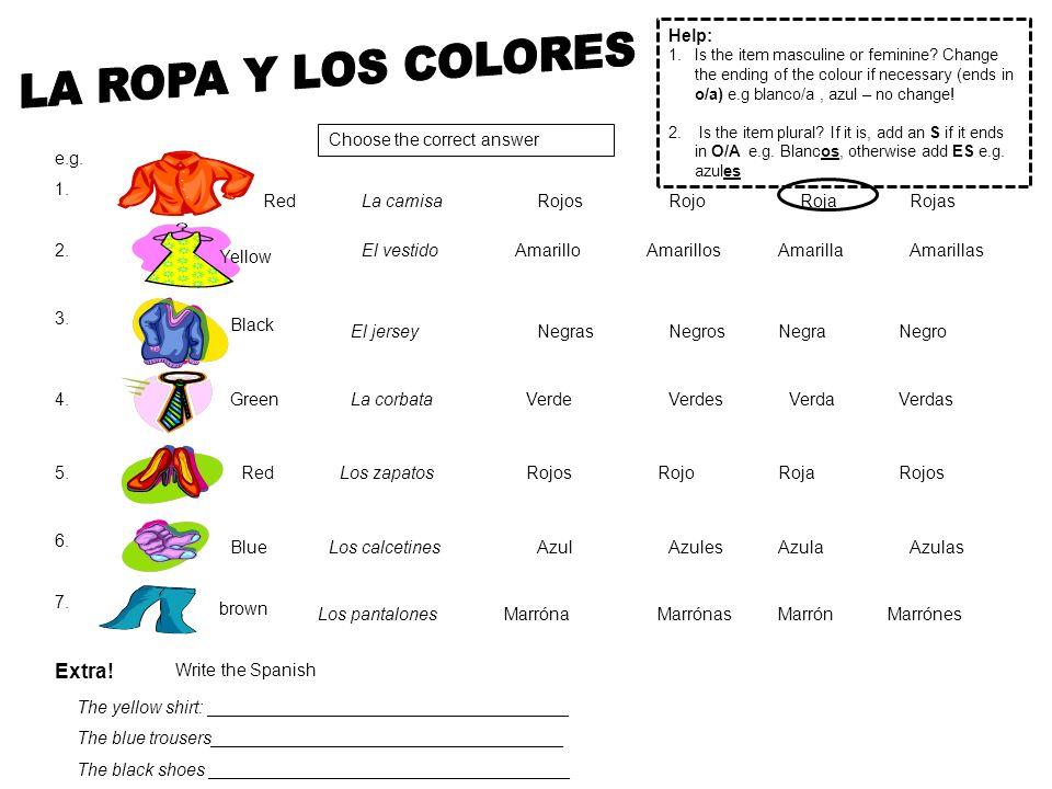 LA ROPA Y LOS COLORES Extra! Help: Choose the correct answer e.g. 1.