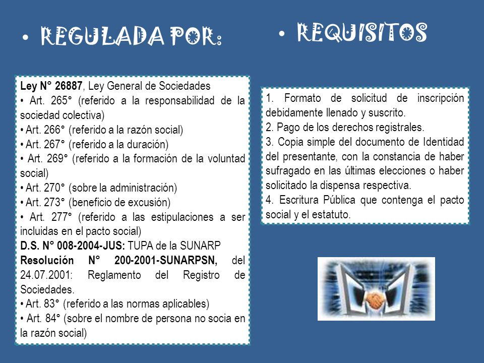 REQUISITOS REGULADA POR: Ley N° 26887, Ley General de Sociedades