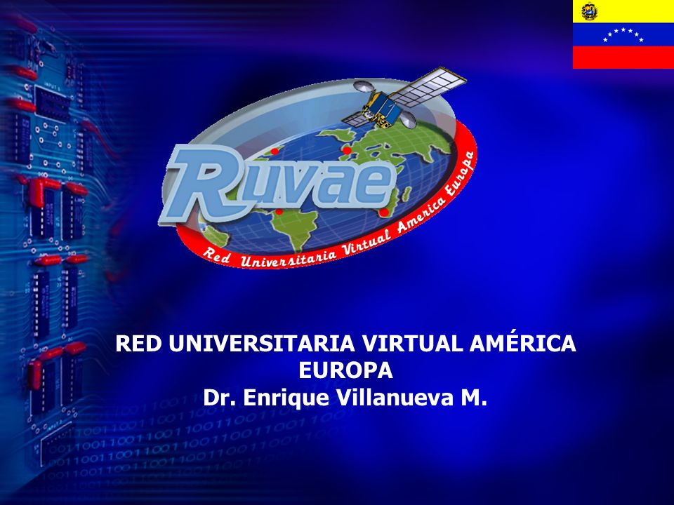 RED UNIVERSITARIA VIRTUAL AMÉRICA EUROPA Dr. Enrique Villanueva M.
