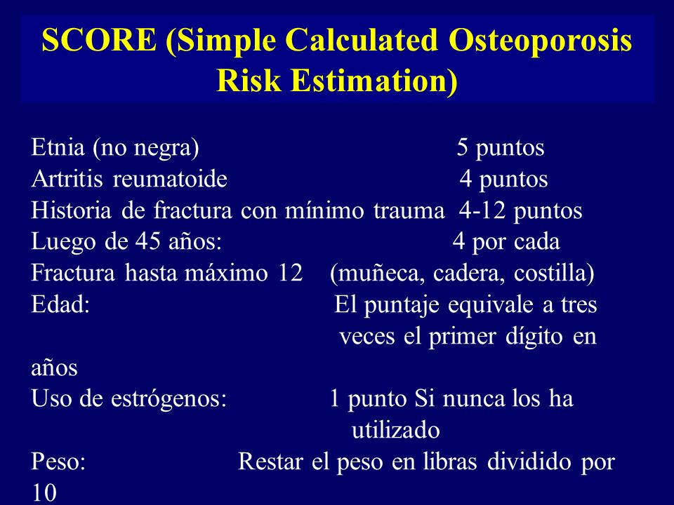 SCORE (Simple Calculated Osteoporosis Risk Estimation)