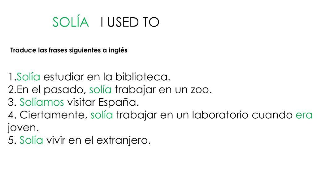 Solía I Used To 1solía Estudiar En La Biblioteca Ppt