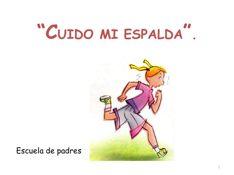"""Escuela de padres """"CUIDO MI ESPALDA"""".. - ppt descargar 6154e03af24c"""