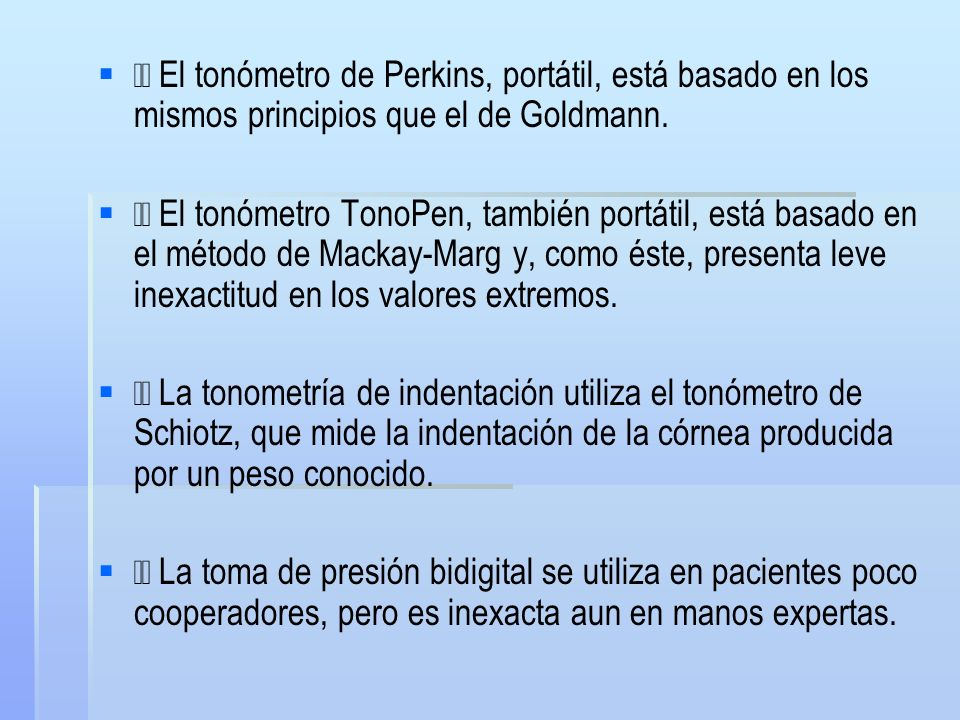 499bd0a282 El tonómetro de Perkins, portátil, está basado en los mismos principios que  el