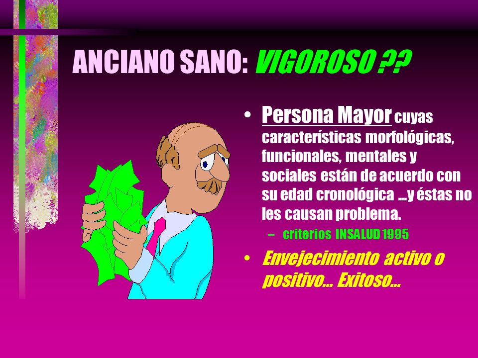 ANCIANO SANO: VIGOROSO