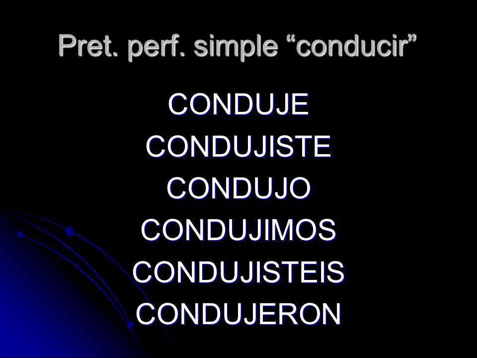 Pret. perf. simple conducir