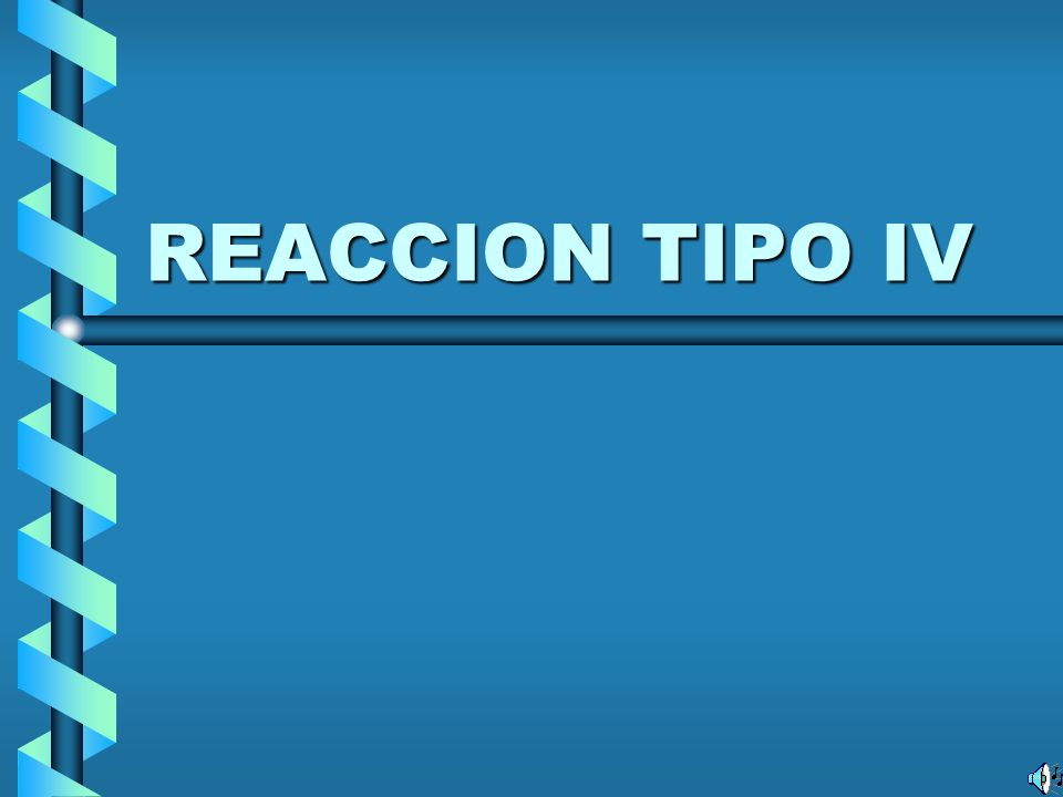 REACCION TIPO IV