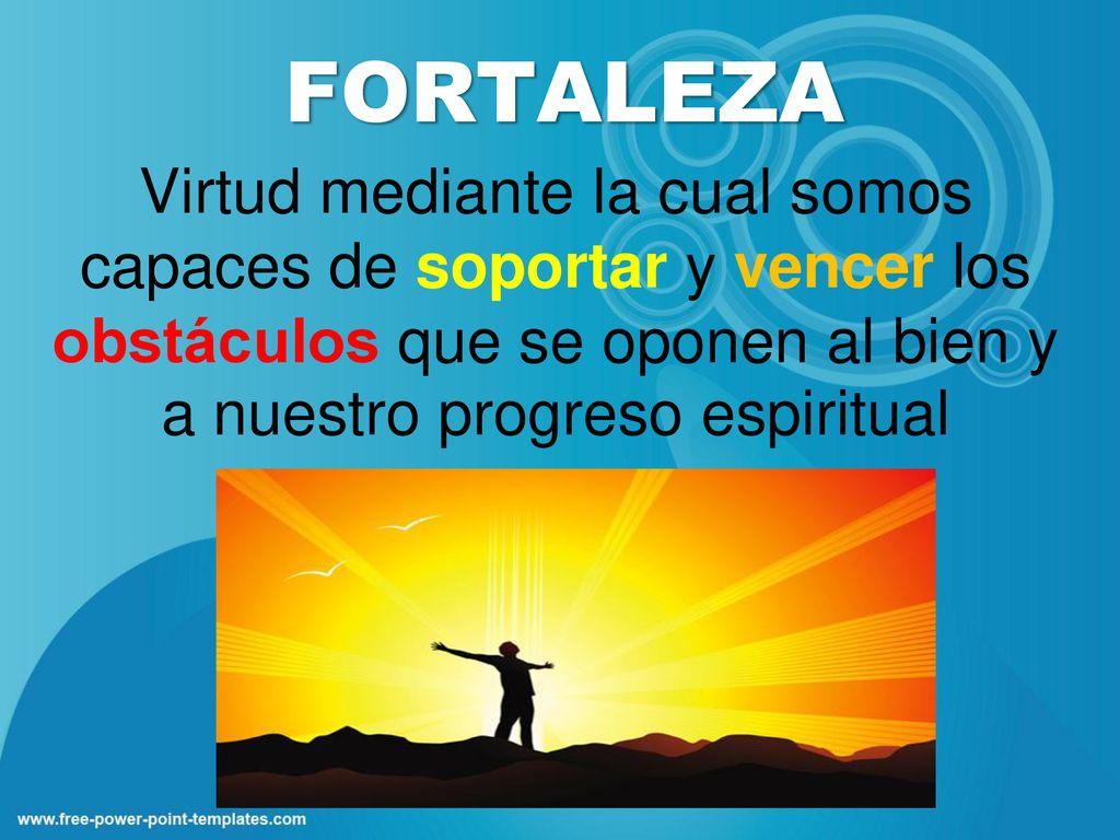 La Fortaleza La Fortaleza Definicion Fortaleza Virtud Mediante La