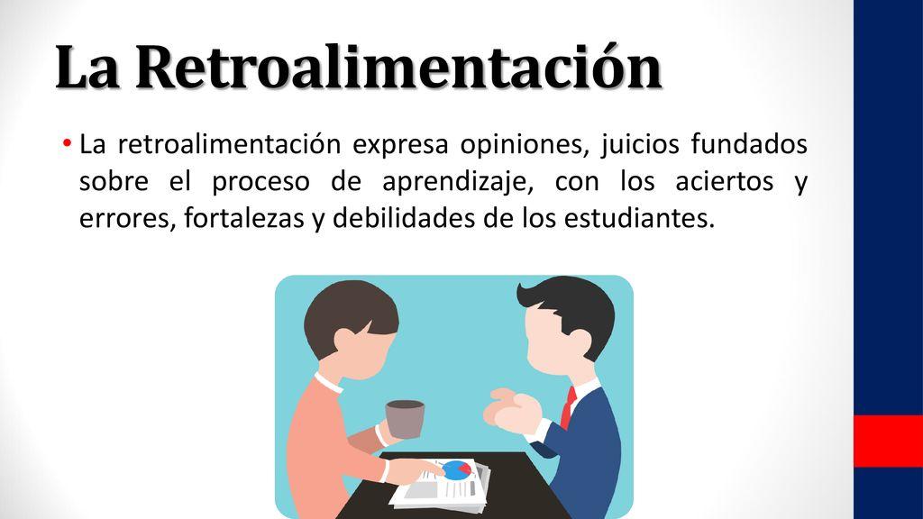 La importancia de la Retroalimentación en el proceso de evaluación ...