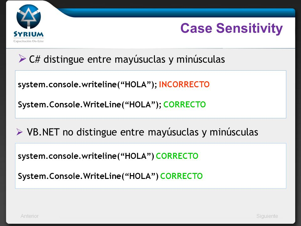 Case Sensitivity C# distingue entre mayúsuclas y minúsculas