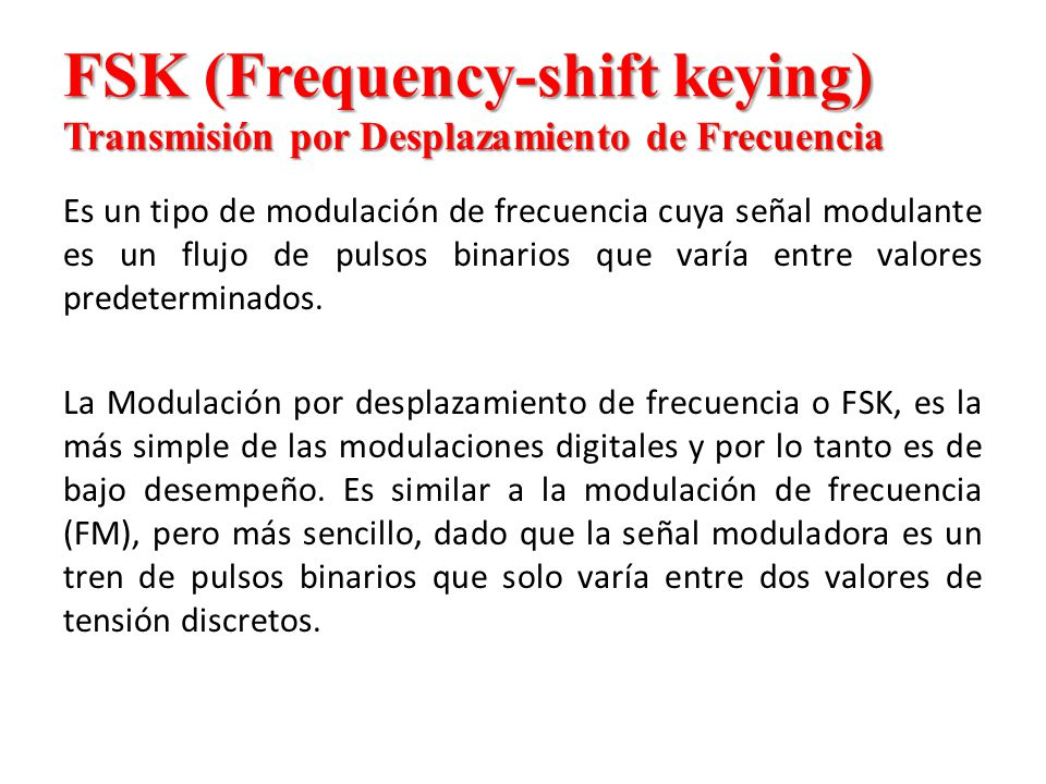 FSK (Frequency-shift keying) Transmisión por Desplazamiento de Frecuencia