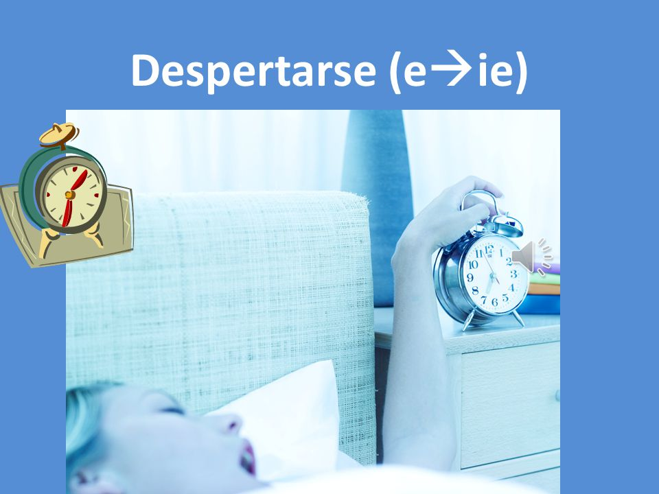 Despertarse (eie)
