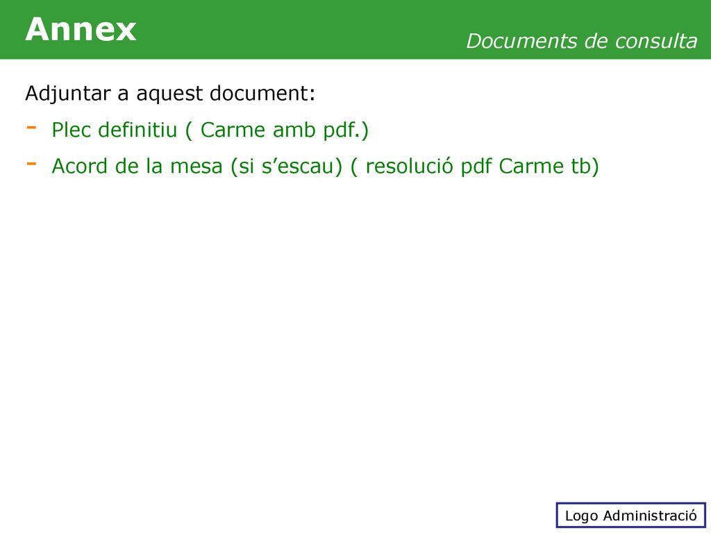 Annex Documents de consulta Adjuntar a aquest document: