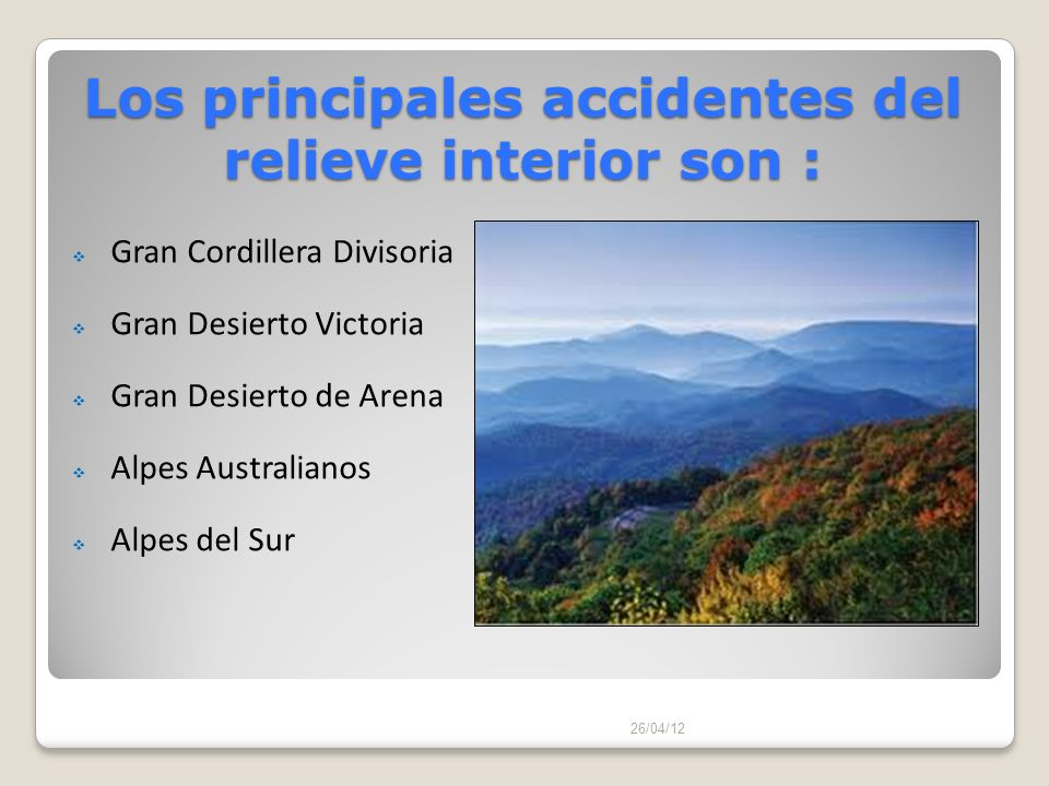 Los principales accidentes del relieve interior son :