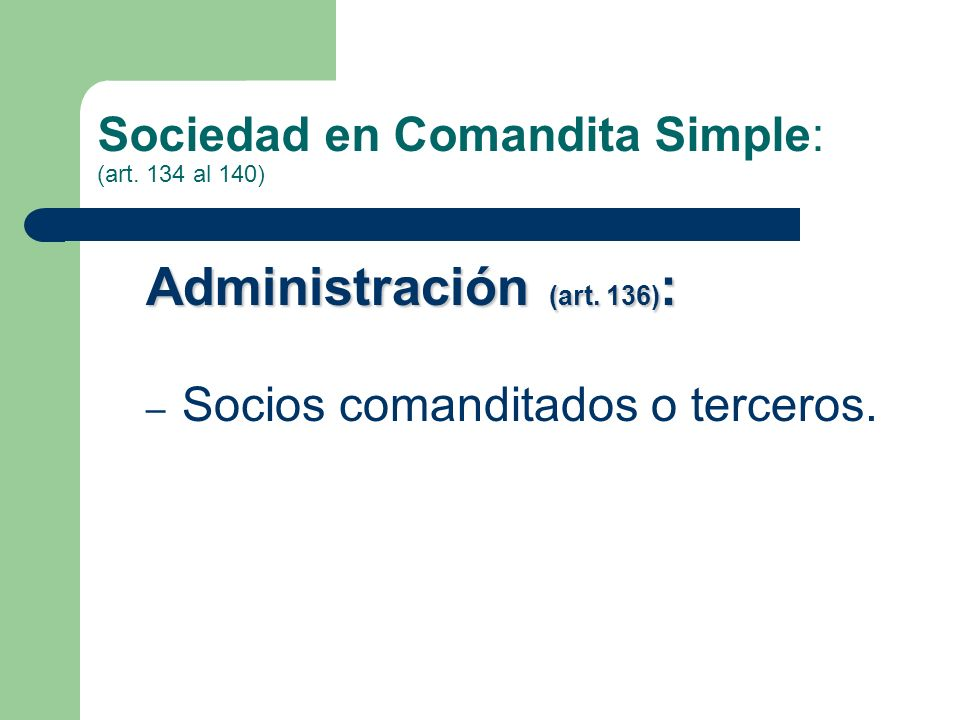 Sociedad en Comandita Simple: (art. 134 al 140)