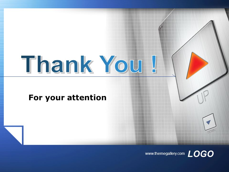 Thank You ! For your attention