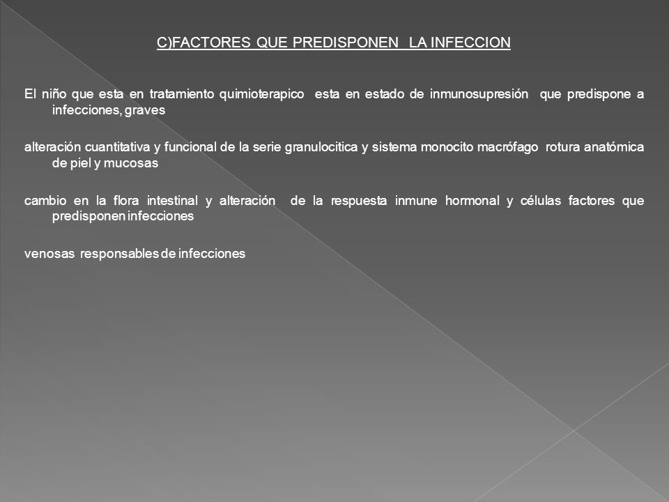C)FACTORES QUE PREDISPONEN LA INFECCION