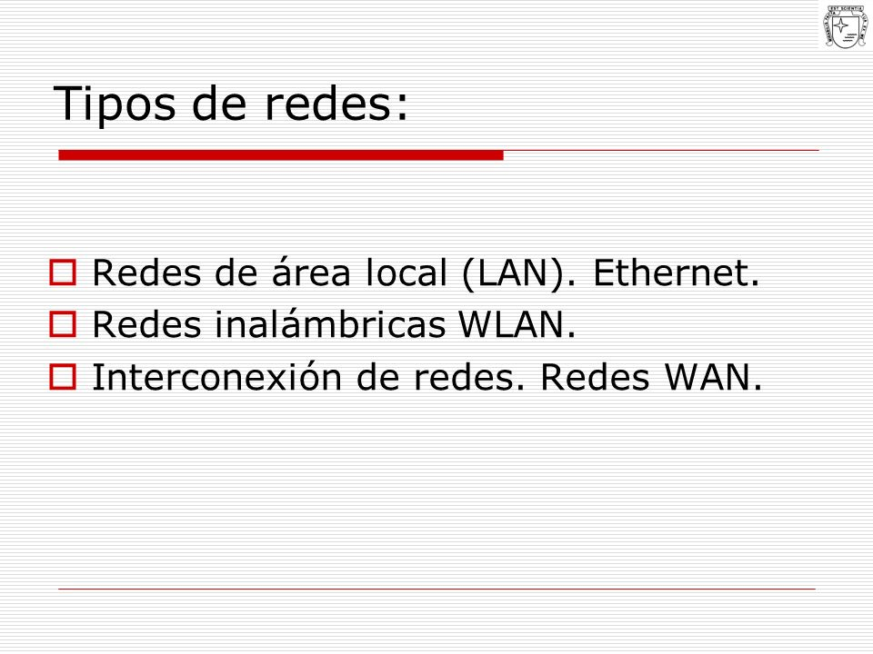 Tipos de redes: Redes de área local (LAN). Ethernet.