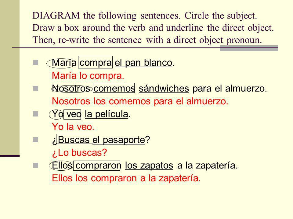 DIAGRAM the following sentences. Circle the subject