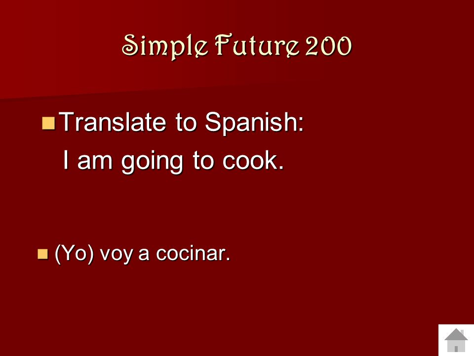 Simple Future 200 Translate to Spanish: I am going to cook.