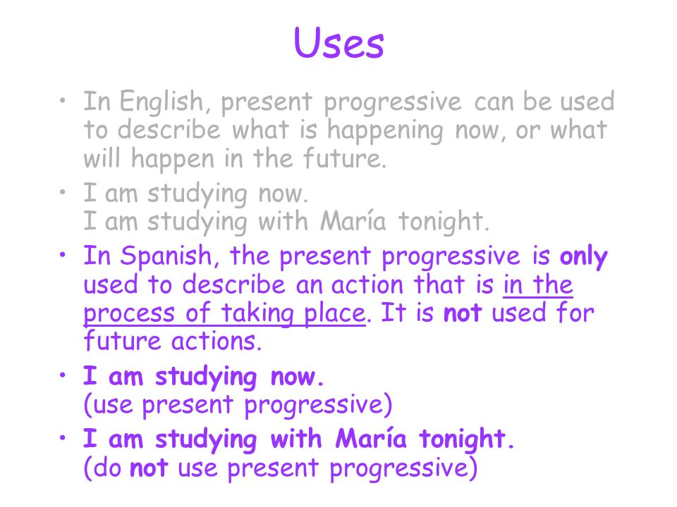 Uses In English, present progressive can be used to describe what is happening now, or what will happen in the future.