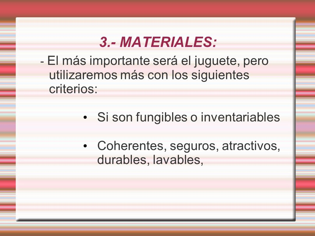 3.- MATERIALES: Si son fungibles o inventariables