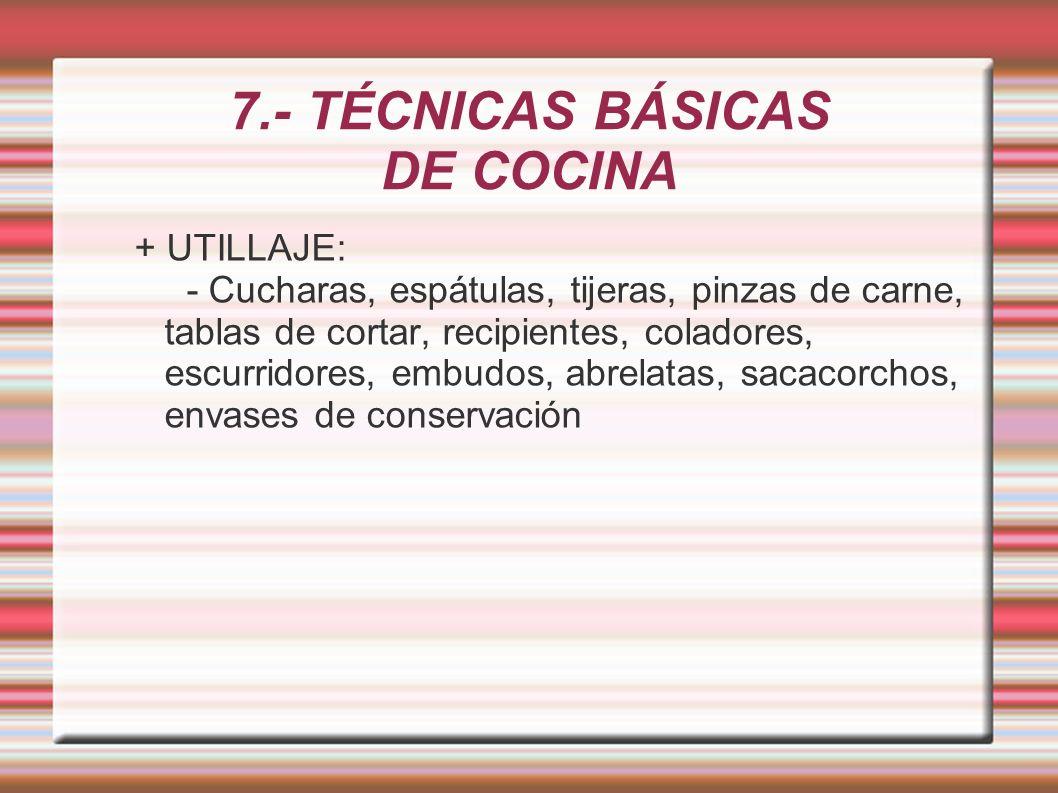 7 t cnicas b sicas de cocina ppt descargar for Utillaje cocina