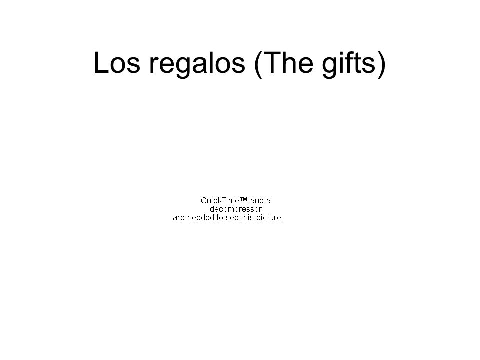 Los regalos (The gifts)