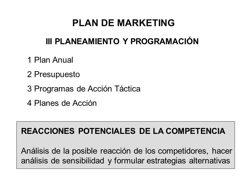 PLAN DE MARKETING III PLANEAMIENTO Y PROGRAMACIÓN 1 Plan Anual