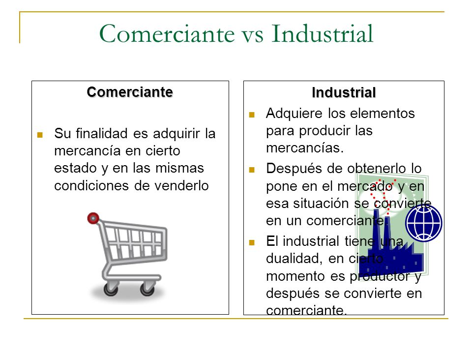 Comerciante vs Industrial