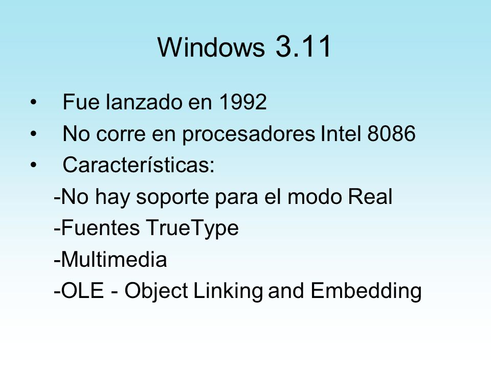 Windows 3.11 Fue lanzado en 1992 No corre en procesadores Intel 8086